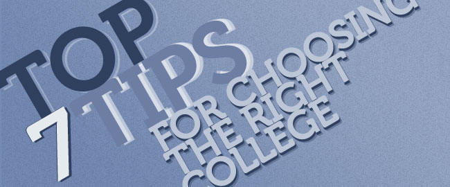 7 Tips For Choosing The Right College